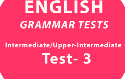 English Grammar Tests Intermediate/Upper Intermeadite Test 3 Online