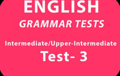 English Grammar Tests Intermediate/Upper Intermeadite Test 3 Online