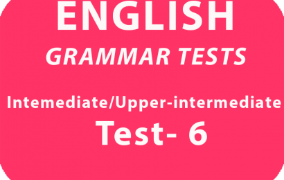 English Grammar Tests Intermediate/Upper Intermediate Test 6 online