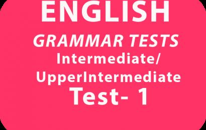 English Grammar Tests Intermediate/UpperIntermediate Test 1 online